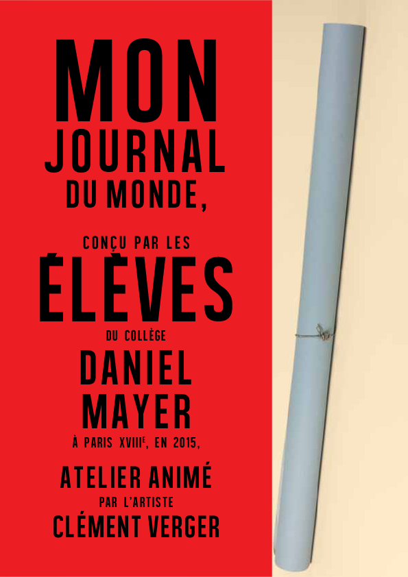 Mon Journal du Monde / Archéologie du visible (2014-2015)