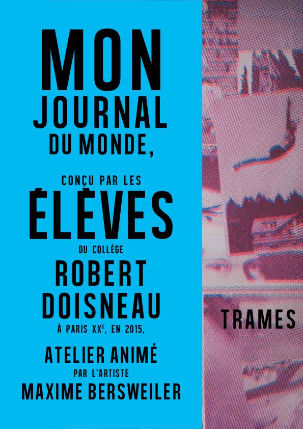 Mon Journal du Monde / Trames (2014-2015)
